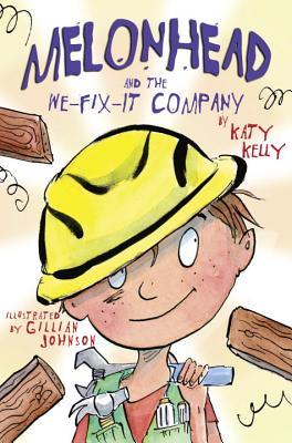 Melonhead and the We-fix-it Company By Kelly, Katy/ Johnson, Gillian (ILT)